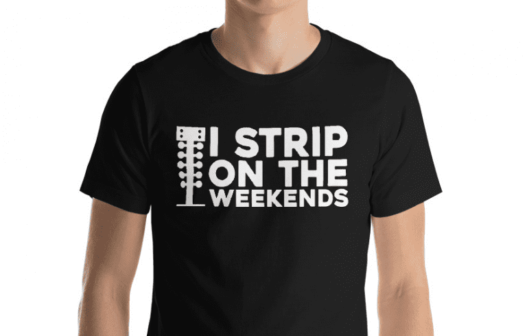 Check out this I strip on the weekends shirt