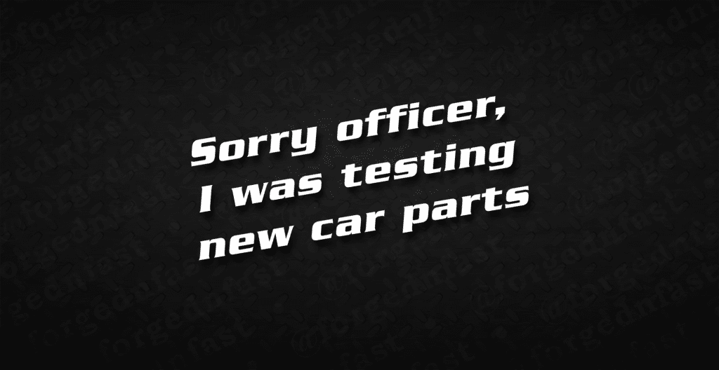 sorry officer I was testing new car parts decal