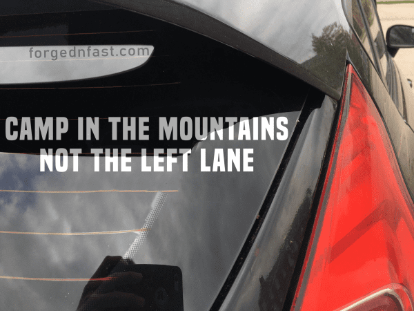 camp in the mountains not the left lane sticker