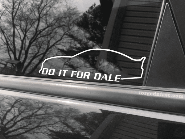 Do it for dale stock car decal
