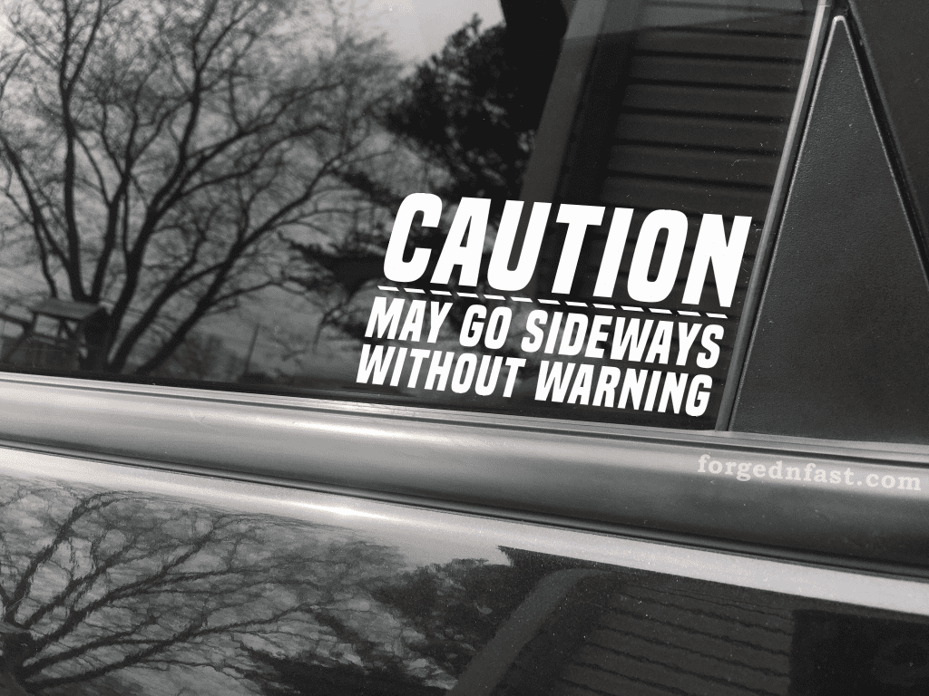 caution may go sideways without warning decal